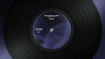 Pablo Inzunza, Lonely - Unruly - Original Mix