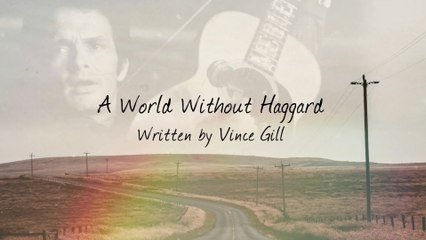 Vince Gill - A World Without Haggard