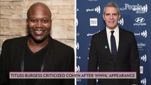 Andy Cohen Says That He's 'Blacklisted' Celebrities from Watch What Happens Live