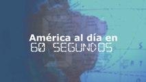 América al día en 60 segundos: lunes 5 de agosto