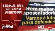 Bolsonaro, tira a mão da nossa aposentadoria!