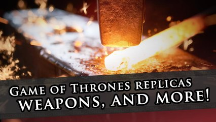 Valyrian Steel is making awesome Game of Thrones weapon replicas