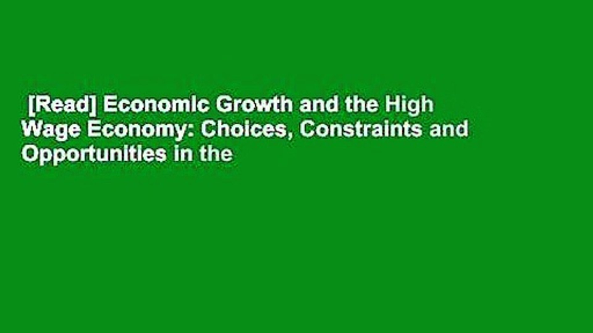 [Read] Economic Growth and the High Wage Economy: Choices, Constraints and Opportunities in the