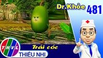 THVL   Dr. Khỏe - Tập 481: Trái cóc - Phần 2