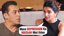 Deepika Padukone INSULTS Salman Khan For His DEPRESSION Comment