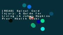 [READ] Spinal Cord Injury: A Guide for Living (A Johns Hopkins Press Health Book)