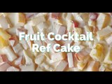 Fruit Cocktail Ref Cake   Yummy Ph