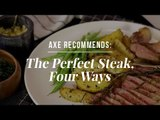 WATCH: How to Cook the Perfect Steak, Four Different Ways