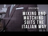 Spezzato: Mixing and Matching Suits the Italian Way