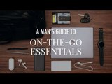 A Man's Guide to On-the-Go Essentials