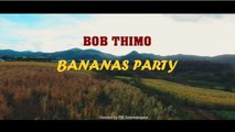 Bob Thimo - Bananas party