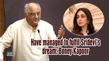 Have managed to fulfil Sridevi's dream: Boney Kapoor