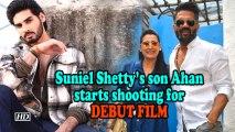 Suniel Shetty's son Ahan starts shooting for DEBUT FILM