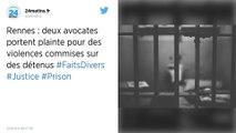 Prison de Rennes : plaintes pour violences contre des détenus