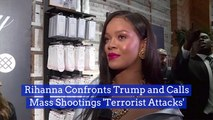 Rihanna Goes After Trump On Gun Violence