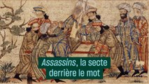 Assassins, la secte derrière le mot