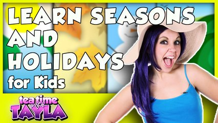 Learn Seasons and Holidays for Kids