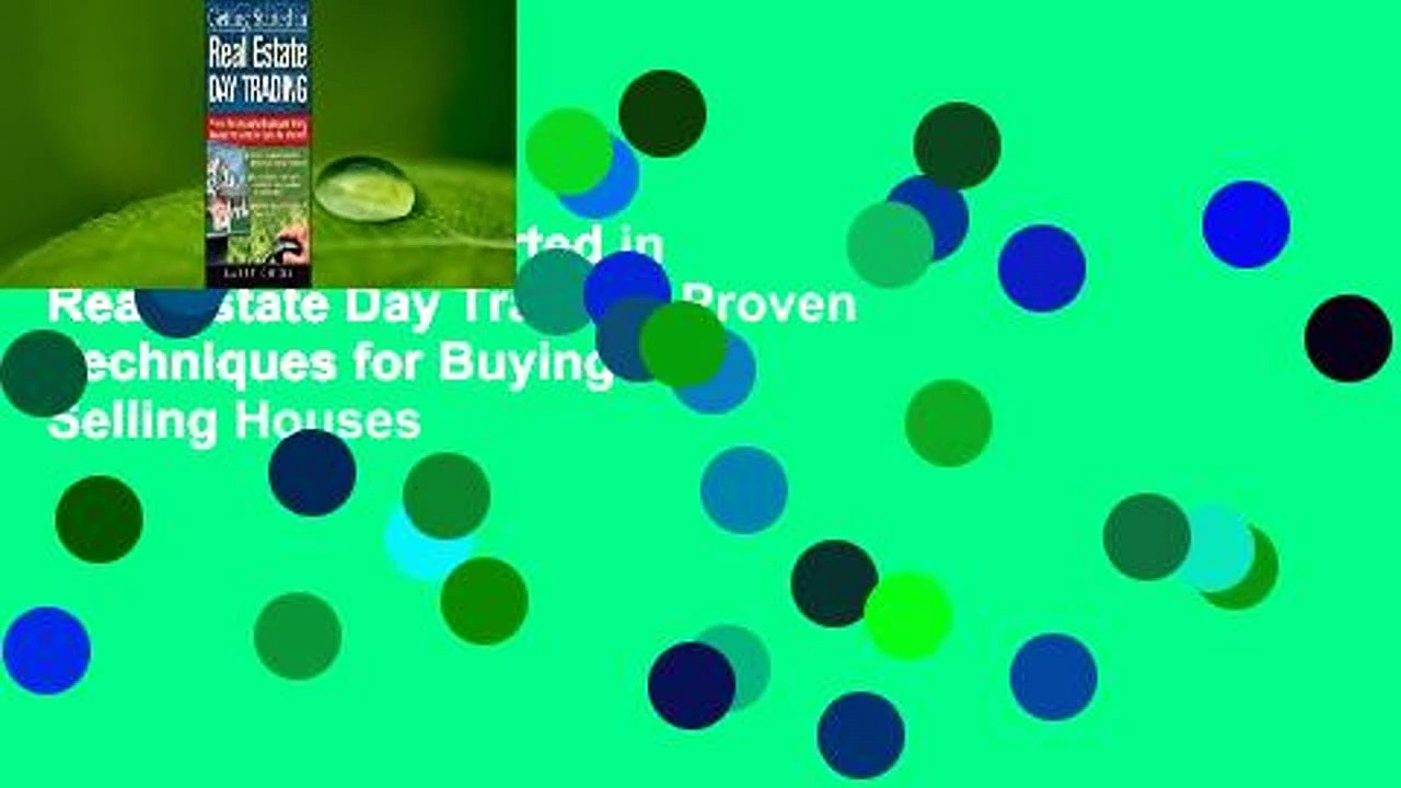 Online Getting Started in Real Estate Day Trading: Proven Techniques for Buying and Selling Houses