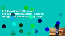 Full E-book Aircraft Control and Simulation  Dynamics, Controls Design, and Autonomous Systems