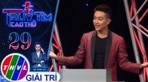 THVL | Ca sĩ Ti Ti nghi ngờ Ngô Tuấn cố tình trả lời sai để che giấu thân phận cao thủ