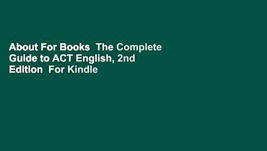 2nd Edition The Complete Guide to ACT English