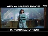 When Your Parents Find Out That You Have A Boyfriend - POPxo