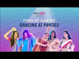 Types Of Aunties Dancing At Parties - POPxo
