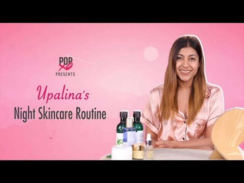 Upalina's Night Skincare Routine - POPxo