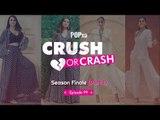 Crush Or Crash: Season Finale (Part 1) - Episode 99 - POPxo