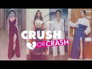 Crush Or Crash:Trending TV Celeb Looks Of The Week - Episode 63 - POPxo Fashion