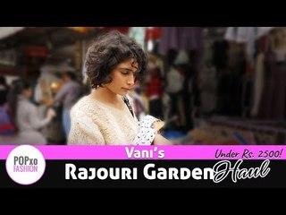 Vani's Rajouri Garden Haul Under Rs. 2500 - POPxo Fashion