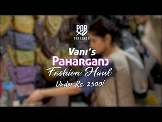 Vani's Paharganj Fashion Haul Under Rs. 2500 - POPxo Fashion