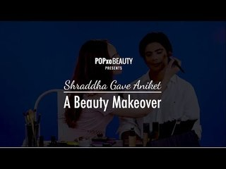 Shraddha Gave Aniket A Beauty Makeover - POPxo Beauty
