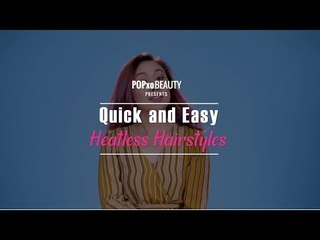 Quick & Easy Heatless Hairstyles - POPxo Beauty