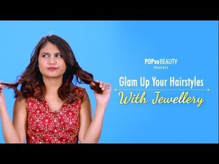 Glam Up Your Hairstyles With Jewellery - POPxo Beauty