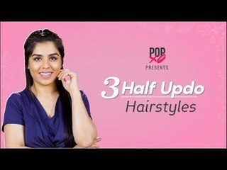 3 Half Updo Hairstyles - POPxo Beauty
