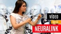 ¿Qué es Neuralink?