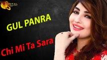 Chi Mi Ta Sara - Gul Panra -  New Pashto Song