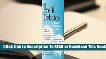 The Pre-K Debates: Current Controversies and Issues
