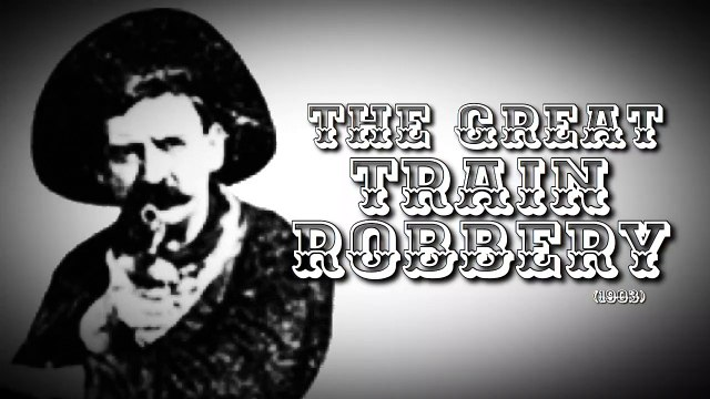 The Great Train Robbery (Vintage 1903 Silent Western)