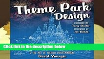 Full E-book  Theme Park Design   The Art of Themed Entertainment Complete
