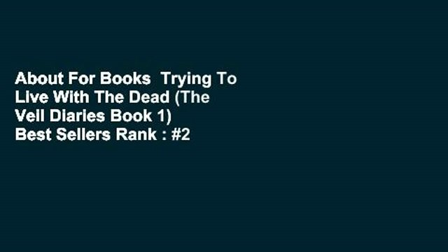 About For Books  Trying To Live With The Dead (The Veil Diaries Book 1)  Best Sellers Rank : #2