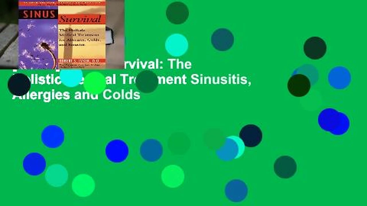 [READ] Sinus Survival: The Holistic Medical Treatment Sinusitis, Allergies and Colds