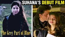 Suhana Khan's FIRST FILM Poster Look Out | The Grey Part of Blue
