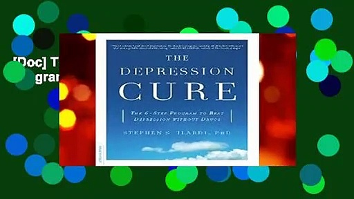 [Doc] The Depression Cure: The 6-Step Program to Beat Depression without Drugs