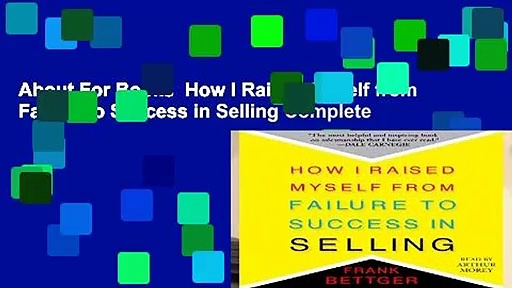 About For Books  How I Raised Myself from Failure to Success in Selling Complete