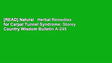 [READ] Natural   Herbal Remedies for Carpal Tunnel Syndrome: Storey Country Wisdom Bulletin A-245