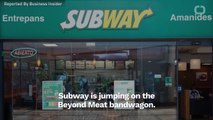 Subway Makes Deal With Beyond Meat