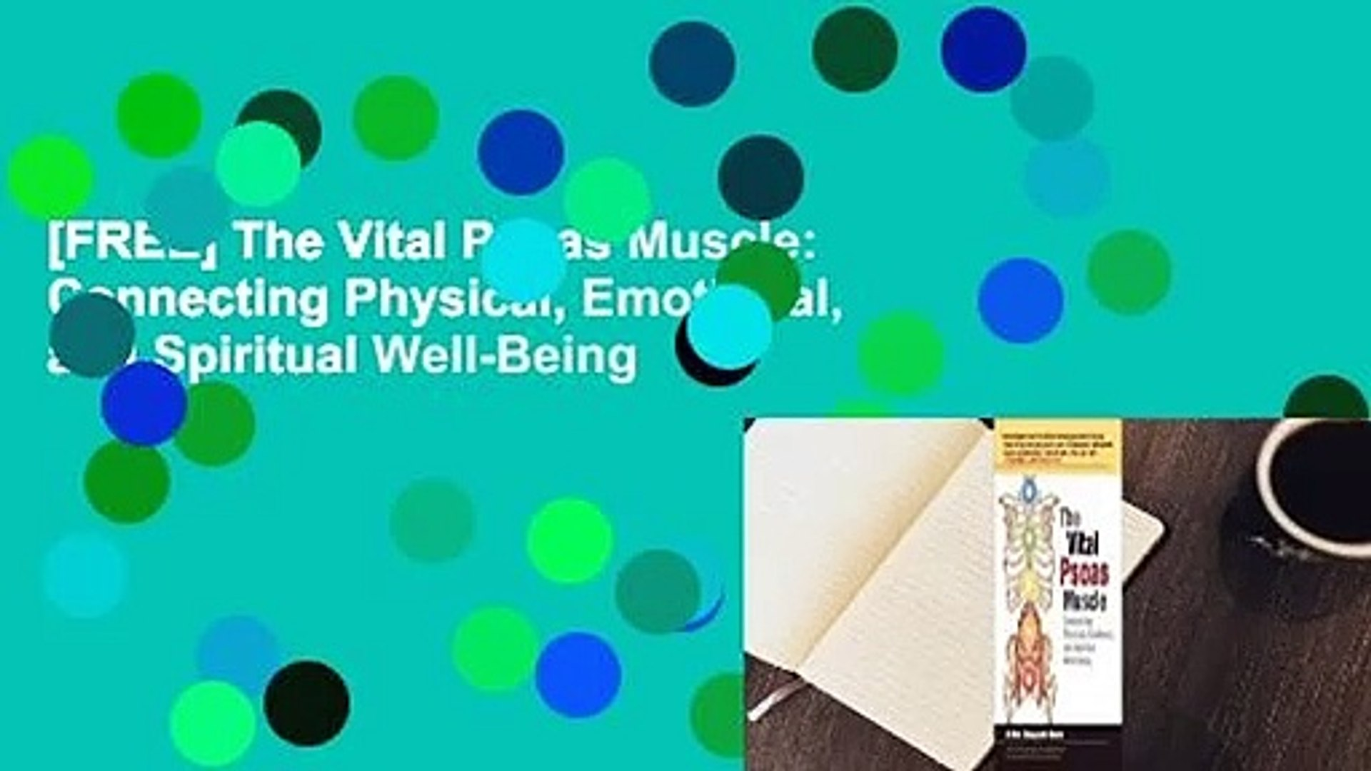 [FREE] The Vital Psoas Muscle: Connecting Physical, Emotional, and Spiritual Well-Being