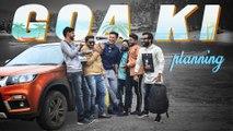 GOA KI PLANNING || Fun with Friends || Kiraak Hyderabadiz